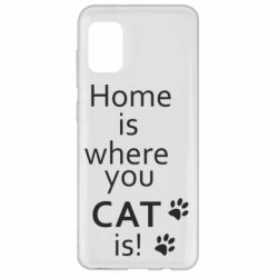 Чехол для Samsung A31 Home is where your Cat is!