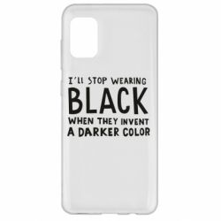 Чохол для Samsung A31 i'll stop wearing black when they invent a darker color