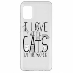 Чехол для Samsung A31 I Love all the cats in the world