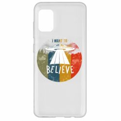Чехол для Samsung A31 I want to believe text