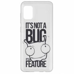 Чехол для Samsung A31 It's not a bug it's a feature
