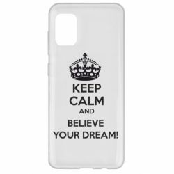 Чохол для Samsung A31 KEEP CALM and BELIVE YOUR DREAM