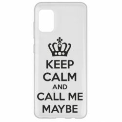 Чехол для Samsung A31 KEEP CALM and CALL ME MAYBE