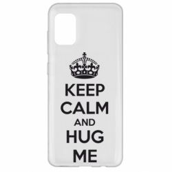 Чохол для Samsung A31 KEEP CALM and HUG ME