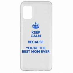 Чехол для Samsung A31 KEEP CALM because you're the best mom ever