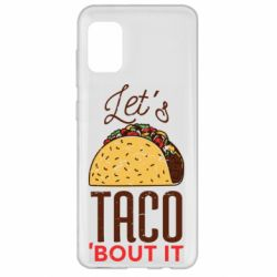 Чехол для Samsung A31 Let's taco bout it