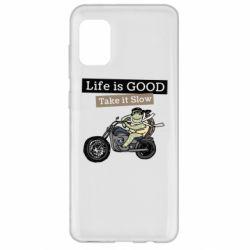Чохол для Samsung A31 Life is good, take it show