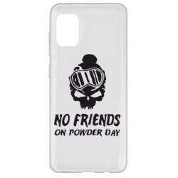 Чехол для Samsung A31 No friends on powder day