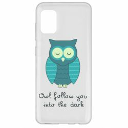 Чехол для Samsung A31 Owl follow you into the dark