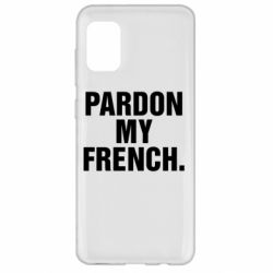 Чехол для Samsung A31 Pardon my french.