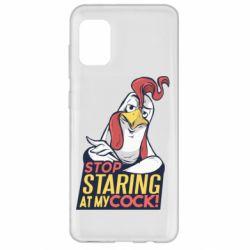 Чехол для Samsung A31 Stop  Staring  at My cock