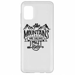 Чохол для Samsung A31 The mountains are calling must go