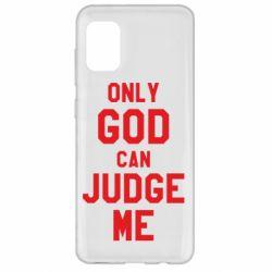 Чохол для Samsung A31 Тільки Бог може судити мене