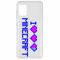 Чехол для Samsung A31 Я люблю Minecraft