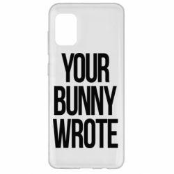 Чохол для Samsung A31 Your bunny wrote
