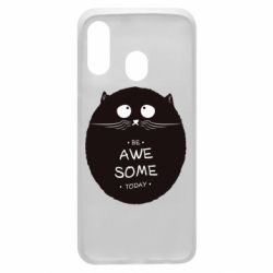 Чохол для Samsung A40 Be Awesome Today!