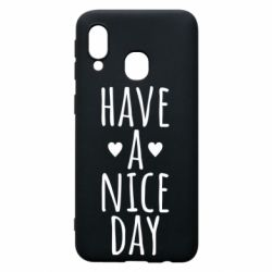 "Чохол для Samsung A40 Text: ""Have a nice day"""