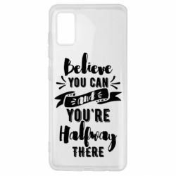 Чохол для Samsung A41 Believe you can and you're halfway there