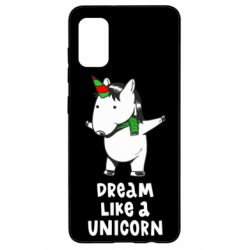 Чехол для Samsung A41 Dream like a unicorn