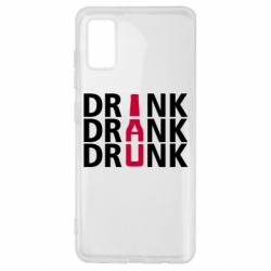 Чехол для Samsung A41 Drink Drank Drunk