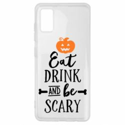 Чохол для Samsung A41 Eat Drink and be Scary