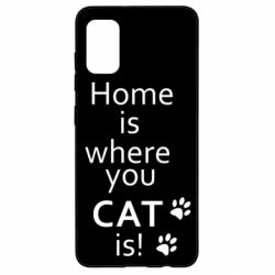Чехол для Samsung A41 Home is where your Cat is!