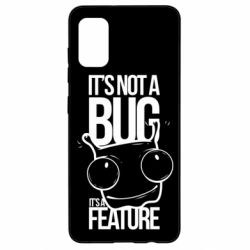 Чехол для Samsung A41 It's not a bug it's a feature