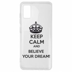 Чохол для Samsung A41 KEEP CALM and BELIVE YOUR DREAM