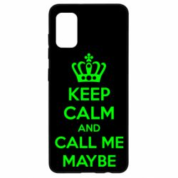 Чехол для Samsung A41 KEEP CALM and CALL ME MAYBE
