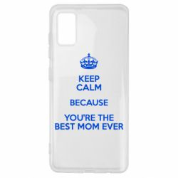 Чехол для Samsung A41 KEEP CALM because you're the best mom ever