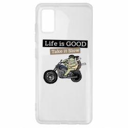 Чохол для Samsung A41 Life is good, take it show
