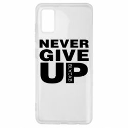 Чехол для Samsung A41 Never give up 1