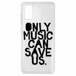 Чехол для Samsung A41 Only music can save us.