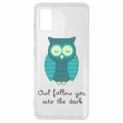 Чехол для Samsung A41 Owl follow you into the dark