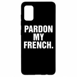Чехол для Samsung A41 Pardon my french.