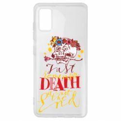 Чехол для Samsung A41 Remember death is not the end