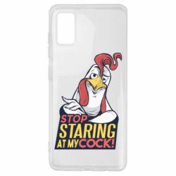 Чехол для Samsung A41 Stop  Staring  at My cock