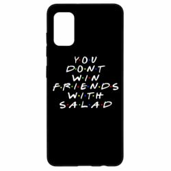Чохол для Samsung A41 You don't friends with salad