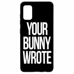 Чохол для Samsung A41 Your bunny wrote