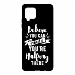 Чохол для Samsung A42 5G Believe you can and you're halfway there