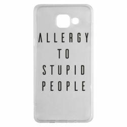 Чохол для Samsung A5 2016 Allergy To Stupid People