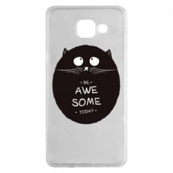Чохол для Samsung A5 2016 Be Awesome Today!