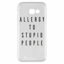 Чохол для Samsung A5 2017 Allergy To Stupid People