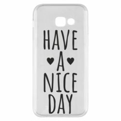 "Чохол для Samsung A5 2017 Text: ""Have a nice day"""