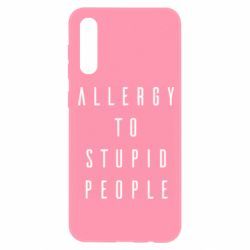 Чохол для Samsung A50 Allergy To Stupid People