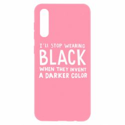 Чохол для Samsung A50 i'll stop wearing black when they invent a darker color