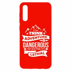 Чохол для Samsung A50 If you think adventure is dangerous try routine it's lethal
