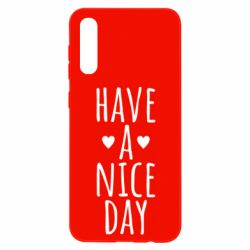 "Чохол для Samsung A50 Text: ""Have a nice day"""