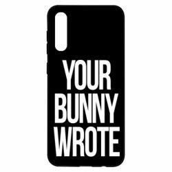 Чохол для Samsung A50 Your bunny wrote