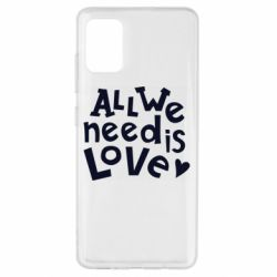 Чехол для Samsung A51 All we need is love